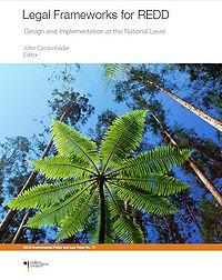 Legal Frameworks for REDD: Design and Implementation at the National Level Screenshot