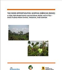 The REDD Opportunities Scoping Exercise (ROSE): A Tool for Prioritizing Sub-National REDD+ Activities – Case Studies from Ghana, Tanzania, and Uganda Screenshot