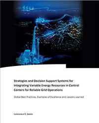 Strategies and Decision Support Systems for Integrating Variable Energy Resources in Control Centers for Reliable Grid Operations: Global Best Practices, Examples of Excellence and Lessons Learned Screenshot