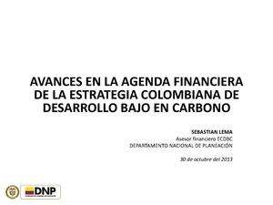 AVANCES EN LA AGENDA FINANCIERA DE LA ESTRATEGIA COLOMBIANA DE DESARROLLO BAJO EN CARBONO - SEBASTIAN LEMA.pdf