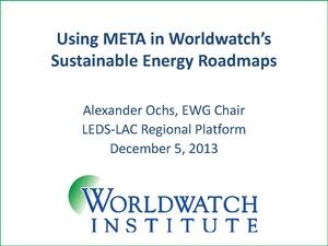 Alexander Ochs - Using META in Worldwatch's Sustainable Energy Roadmaps.pdf